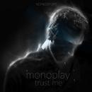 Trust Me/Monoplay