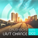 Last Chance/CRUSHBOYS feat. D.U. Ivan & Miami Beat Wave