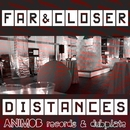 Distances/Far & Closer
