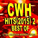 CWH - Best of Hits (2015) 2 - 12 Top Christian Workout Songs/Christian Workout Hits Group