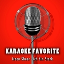 Ich bin Stark (Karaoke Version) [Originally Performed By Ireen Sheer]/Anna Gramm