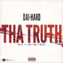 THA TRUTH -Single/DAI-HARD
