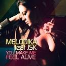 You Make Me Feel Alive/Melodika
