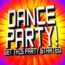 Dance Party! Get this Party Started!/Ultimate Remix Factory