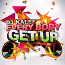 Everybody Get Up/DJ Kalef
