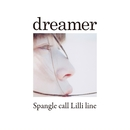 dreamer/Spangle call Lilli line