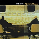 Agents In Mission/MAS 2008 & heimelektronik