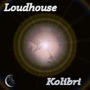 Kolibri/Loudhouse