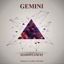 Shadowland EP/Gemini