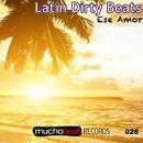 Ese Amor/Latin Dirty Beats