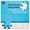 Everything's Gonna Be Alright/Alex Connors & Hardy Heller