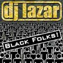 Black Folks/DJ LAZAR