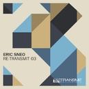 Re-Transmit 03/Eric Sneo