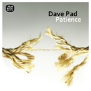 Patience/Dave Pad