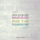 Murder for the rainbow/Juan Zolbaran