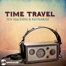 Time Machine/Toy Machine and Katharsis