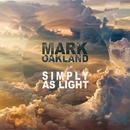 Simply As Light/Mark Oakland