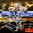 OVERDRIVE with DANCE Turbo Edition feat.Lily/some蔵