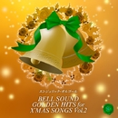 BELL SOUND GOLDEN HITS for X'MAS SONGS Vol.2/ベルサウンド 西脇睦宏