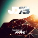 Make Your Move/JD73