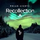 Recollection/Polar Lights