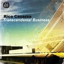Transcendental Business/Rico Casazza