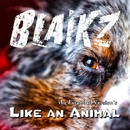 Like an Animal/Blaikz