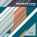 To The Piece/Drunken Kong