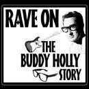 Rave On - The Buddy Holly Story/Buddy Holly & Buddy Holly