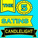Candlelight/The 5 Satins
