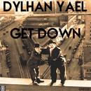 Get Down/Dylhan Yael