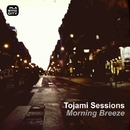 Morning Breeze/Tojami Sessions
