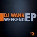 Weekend EP/Dj Wank