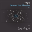 Between Your Thoughts/ESH