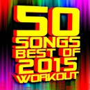 50 Songs – Best of 2015 Workout/Workout Remix Factory