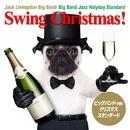 スウィング・クリスマス!(Big Band Jazz Holiday Standard)/Jack Livingston Big Band