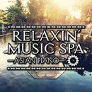 RELAXIN' MUSIC SPA~ASIAN  PIANO~/花鳥風月Project