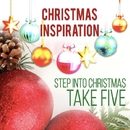 Xmas Inspiration: Step Into Christmas/Take Five