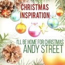 Xmas Inspiration: I'll Be Home for Christmas/Andy Street