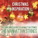Xmas Inspiration: The Christmas Sounds of Manhattan Strings/The Manhattan Strings