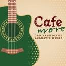 もっとCafeでゆっくり流れる音楽/アントニオ・モリナ・ガレリオ