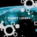 PLANET LUXURY/FDz