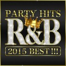 PARTY HITS R&B 2015 BEST!!!/PARTY HITS PROJECT