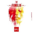 Familia EP2/Dan Drastic, Kyle E, Christian Burkhardt