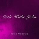 Round and Round/Little Willie John