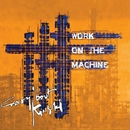 Work On The Machine/Crazy 'bout Kinski