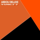 I'm Burning Up EP/Abdou Deluxe