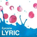 LYRIC/Epicerie