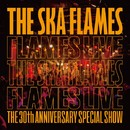 FLAMES LIVE/THE SKA FLAMES