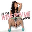 WINE PON ME ~mermade~ -Single/BIG BEAR & NATURAL WEAPON
